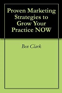 Proven Marketing Strategies to Grow Your Practice NOW