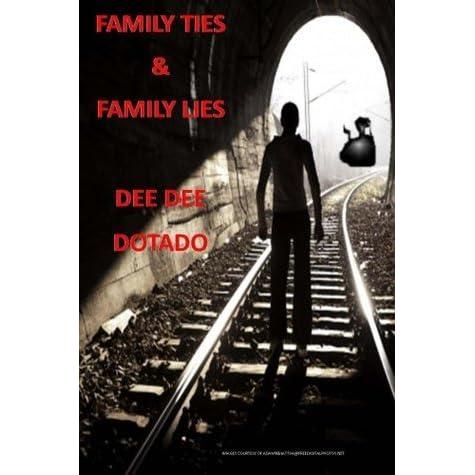 Family Ties Family Lies By Dee Dee Dotado