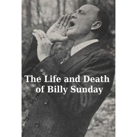 an introduction to the life of billy sunday Billy sunday, byname of william ashley sunday, (born nov 19, 1862/63, ames, iowa, us—died nov 6, 1935, chicago), american evangelist whose revivals and sermons reflected the emotional upheavals caused by transition from rural to industrial society in the united states.