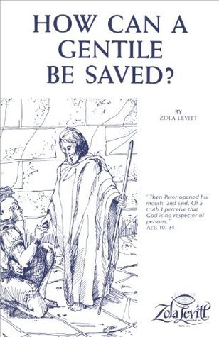 How Can a Gentile Be Saved  - Zola Levitt