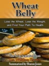Wheat Belly: A Summary of William Davis, MD's Book