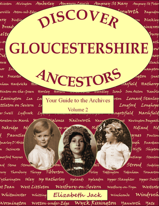 Discover Gloucestershire Ancestors by Elizabeth Jack