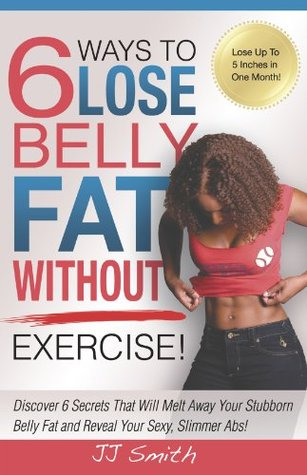 6 Ways To Lose Belly Fat Without Exercise By J J Smith