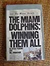 The Miami Dolphins: Winning Them All