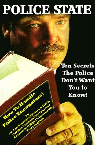 "Police State - Ten Secrets The Police Don't Want You To Know! ""How To Survive Police Encounters!"""
