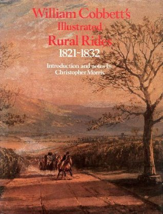 Selections from William Cobbett's Illustrated Rural Rides 182... by William Cobbett