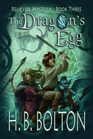 The Dragon's Egg (Relics of Mysticus, #3)