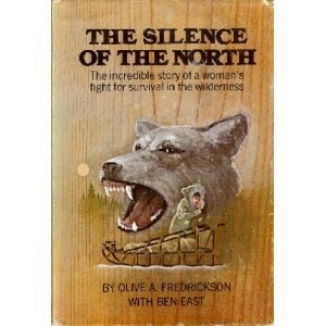 The Silence of the North by Olive A. Fredrickson