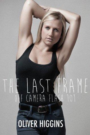 The Last Frame; Off Camera Flash 101