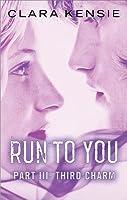 Run to You Part Three: Third Charm