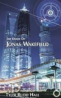 The Death of Jonas Wakefield (King Wakefield)