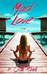 Mad Love (A Mad Love Story, #1)