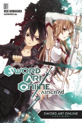 Sword Art Online, Vol. 01: Aincrad (Sword Art Online Light Novel, #1)