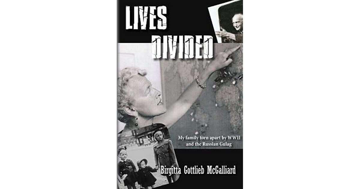 Lives Divided: My Family Torn Apart By WWII And The
