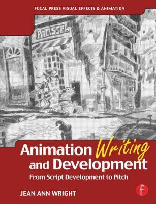 Animation Writing and Development From Script Development to Pitch~tqw~ dar