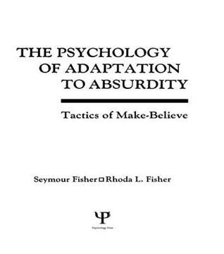 The-Psychology-of-Adaptation-to-Absurdity-Tactics-of-Make-Believe