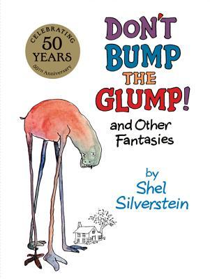 Don't Bump the Glump! and Other Fantasies