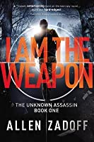 I Am the Weapon (The Unknown Assassin, #1)