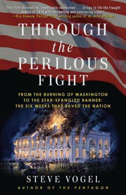 Through the Perilous Fight: Six Weeks That Saved the Nation