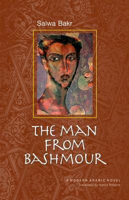 The Man from Bashmour: A Modern Arabic Novel