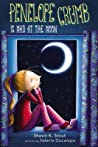 Penelope Crumb Is Mad At The Moon by Shawn K. Stout