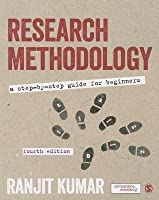 Research Methodology: A Step-By-Step Guide for Beginners by