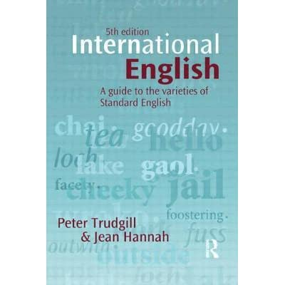 International English: A Guide to the Varieties of Standard