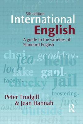 International English A Guide to Varieties of English Around the World, 6th Edition