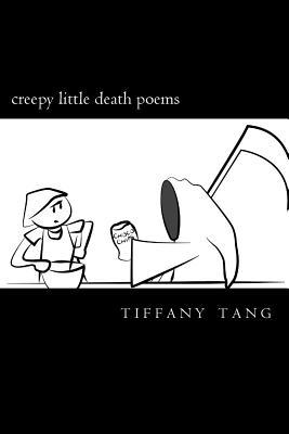 Creepy Little Death Poems by Tiffany  Tang