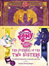 The Journal of the Two Sisters: The Official Chronicles of Princesses Celestia and Luna (My Little Pony)