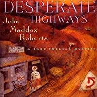 Desperate Highways (Gabe Treloar, #3)
