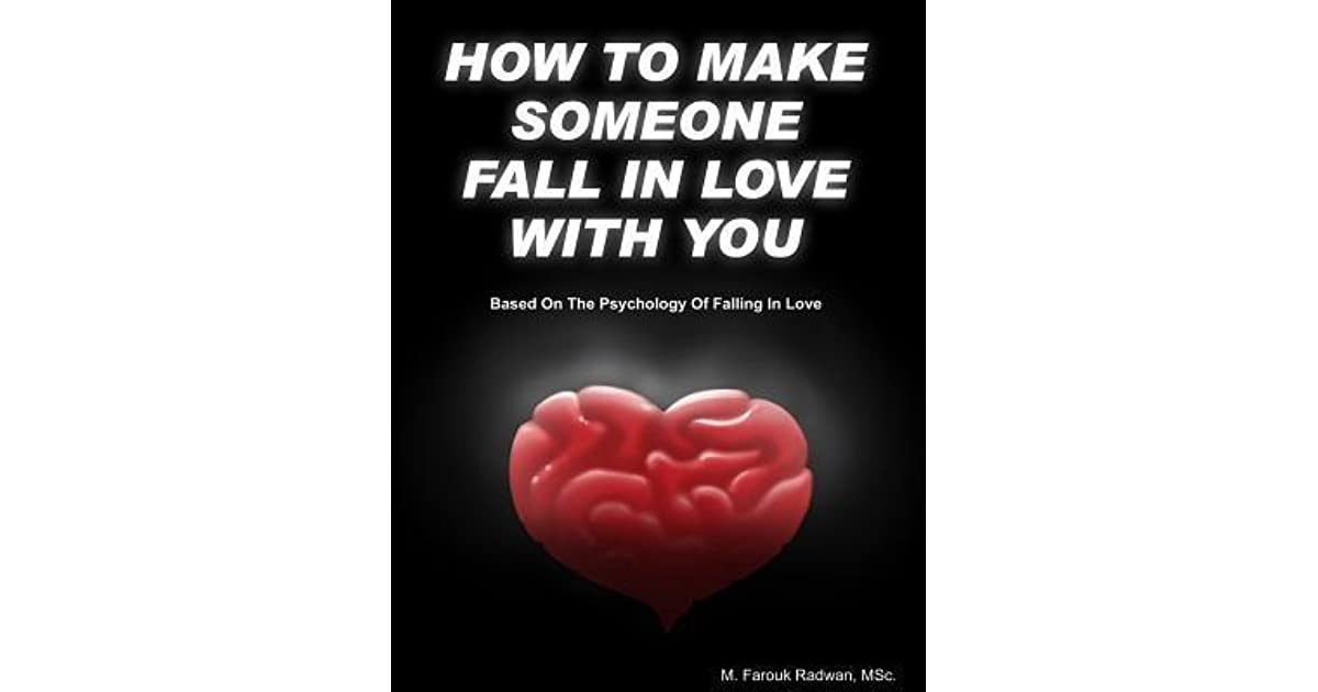How to make someone fall in love with you psychology