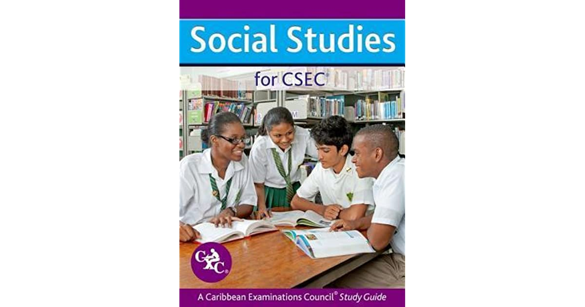 study for cxc Social studies contributes to the effective development of the learner by increasing personal and social awareness, and by placing emphasis on values.