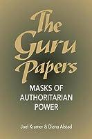 The Guru Papers: Masks of Authoritarian Power