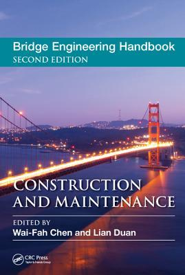 Bridge Engineering Handbook : Construction and Maintenance