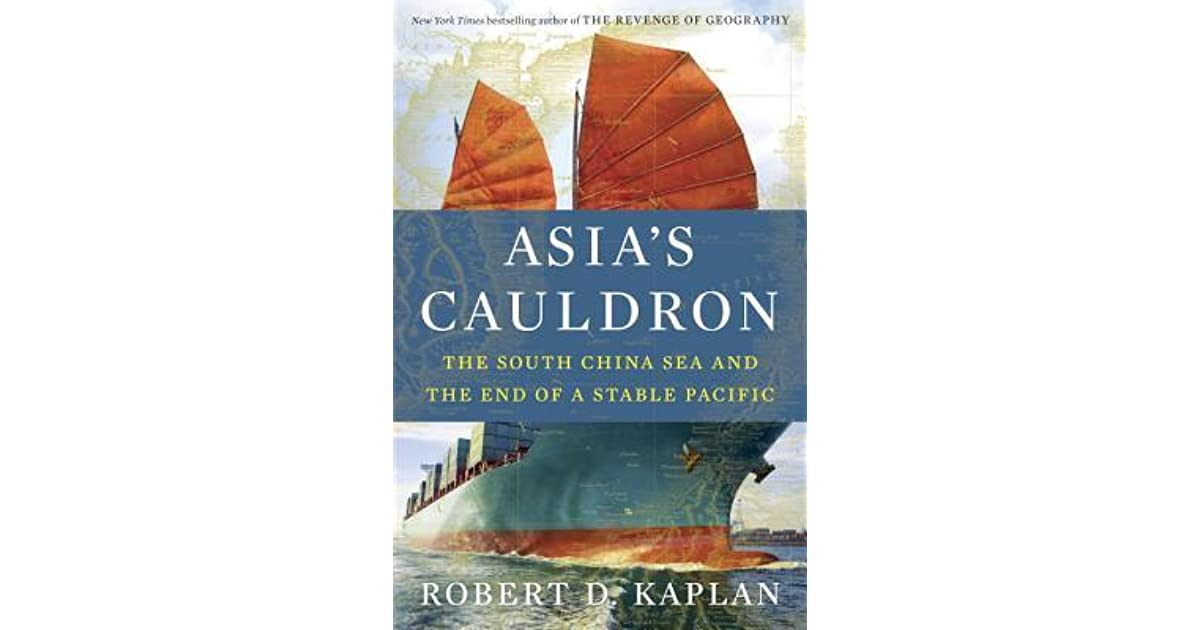 Asias Cauldron The South China Sea And End Of A Stable Pacific