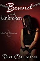 Bound and Unbroken (Out of Bounds, #1)