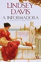 A Informadora (Flavia Albia Mystery, #1)