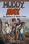 Muddy Max: The Mystery of Marsh Creek