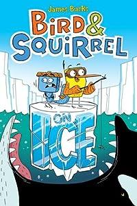 Bird & Squirrel On Ice (Bird & Squirrel, #2)