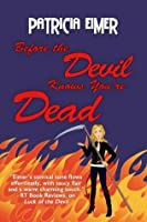 Before the Devil Knows You're Dead (Speak of the Devil, #3)