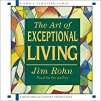 The Art of Exceptional Living - Unabridged (6 CD Set)