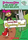 Little Red Quacking Hood (Princess Pink and the Land of Fake Believe, #2)