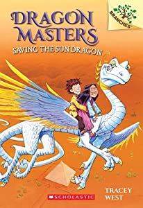 Saving the Sun Dragon (Dragon Masters #2)