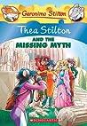 Thea Stilton and the Missing Myth (Thea Stilton #20)