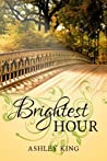 Brightest Hour by Ashley  King