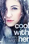 Cool With Her