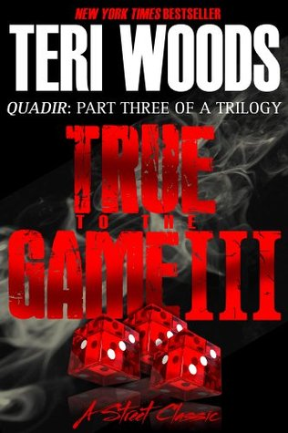 True To The Game Iii True To The Game 3 By Teri Woods