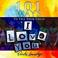 "101 Ways to Tell Your Child ""I Love You"" (101 Ways (Book Peddlers))"