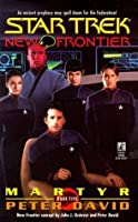 Martyr (Star Trek: New Frontier, #5)